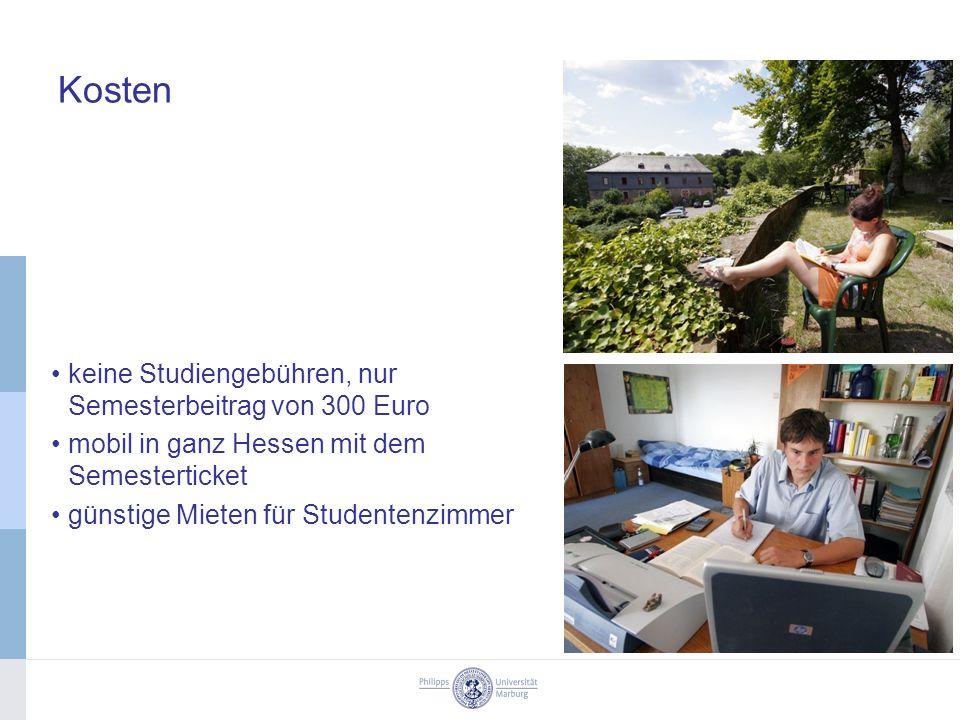 Kosten keine Studiengebühren, nur Semesterbeitrag von 300 Euro mobil in ganz Hessen mit dem Semesterticket günstige Mieten für Studentenzimmer