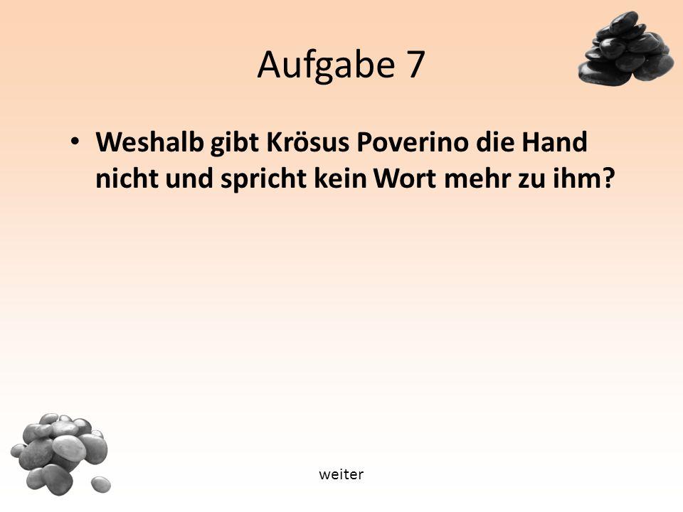 Aufgabe 7 Weshalb gibt Krösus Poverino die Hand nicht und spricht kein Wort mehr zu ihm weiter