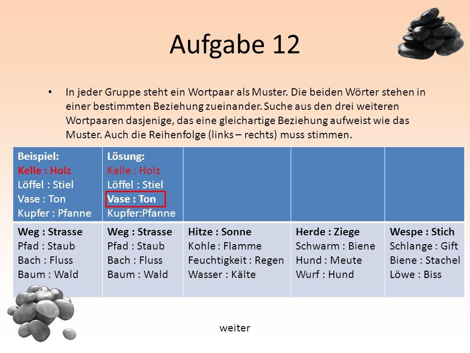 Aufgabe 12 In jeder Gruppe steht ein Wortpaar als Muster.