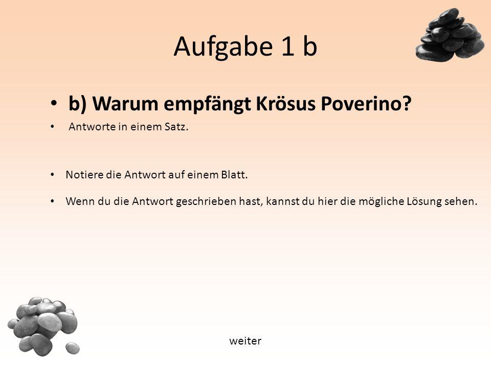 Aufgabe 1 b b) Warum empfängt Krösus Poverino. Antworte in einem Satz.