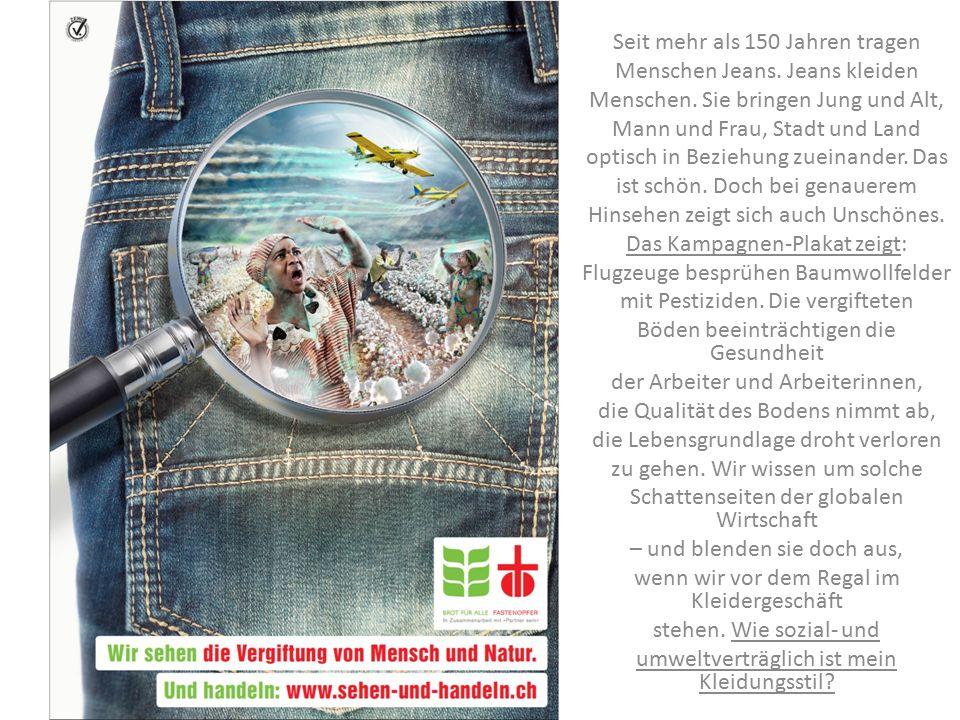 Seit mehr als 150 Jahren tragen Menschen Jeans. Jeans kleiden Menschen.