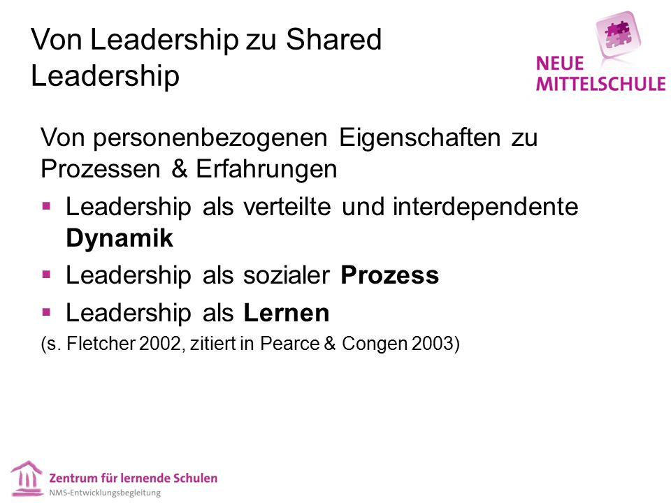 Von Leadership zu Shared Leadership Von personenbezogenen Eigenschaften zu Prozessen & Erfahrungen  Leadership als verteilte und interdependente Dyna