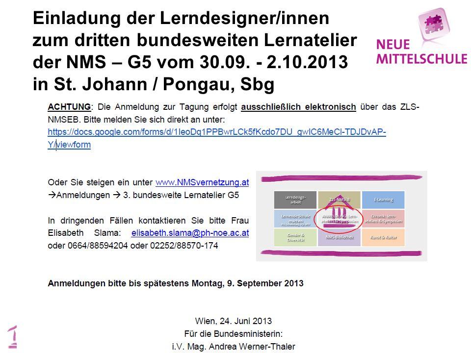 Einladung der Lerndesigner/innen zum dritten bundesweiten Lernatelier der NMS – G5 vom 30.09. - 2.10.2013 in St. Johann / Pongau, Sbg