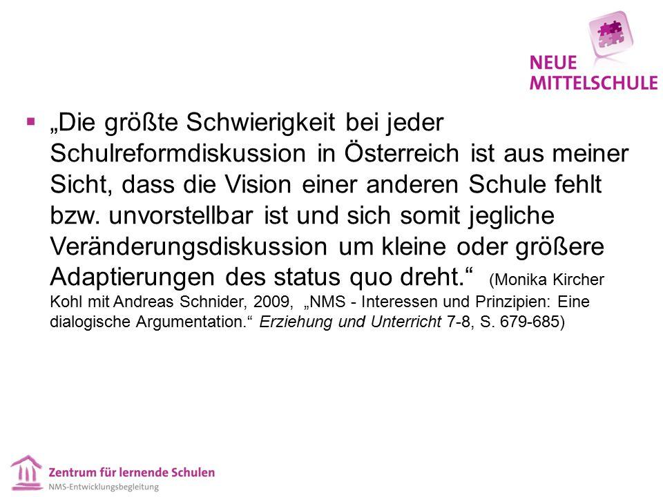 """ """"Die größte Schwierigkeit bei jeder Schulreformdiskussion in Österreich ist aus meiner Sicht, dass die Vision einer anderen Schule fehlt bzw. unvors"""