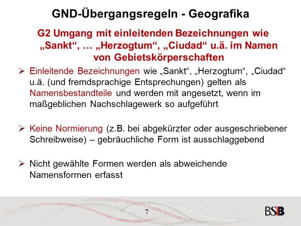 """7 GND-Übergangsregeln - Geografika G2 Umgang mit einleitenden Bezeichnungen wie """"Sankt , … """"Herzogtum , """"Ciudad u.ä."""