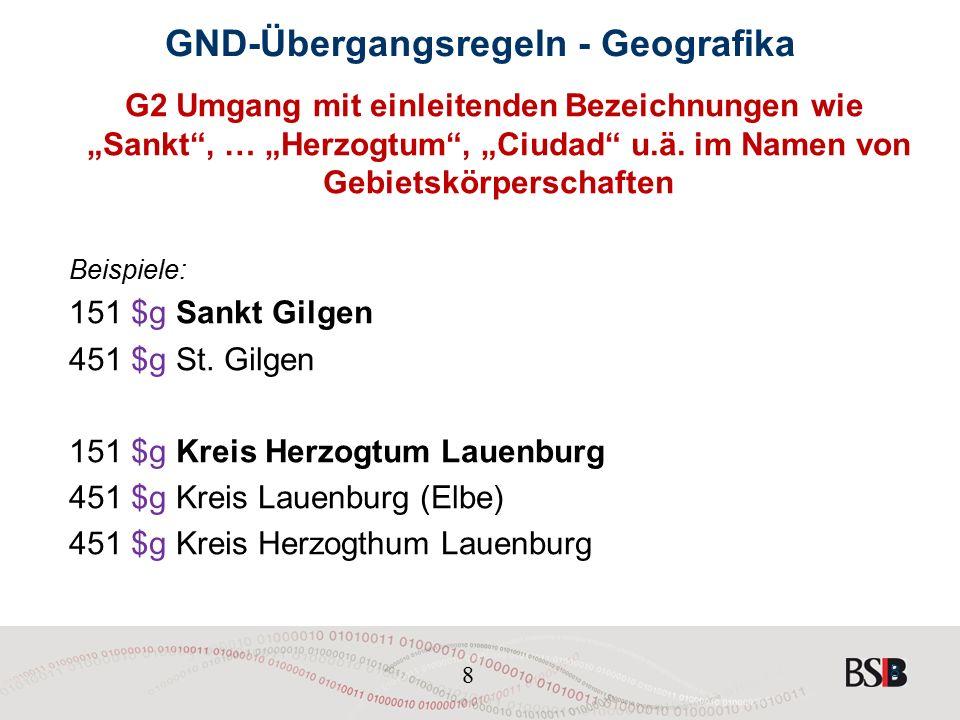 """8 GND-Übergangsregeln - Geografika G2 Umgang mit einleitenden Bezeichnungen wie """"Sankt , … """"Herzogtum , """"Ciudad u.ä."""