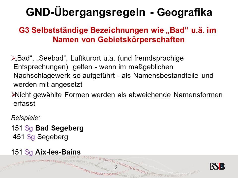 """9 GND-Übergangsregeln - Geografika G3 Selbstständige Bezeichnungen wie """"Bad u.ä."""