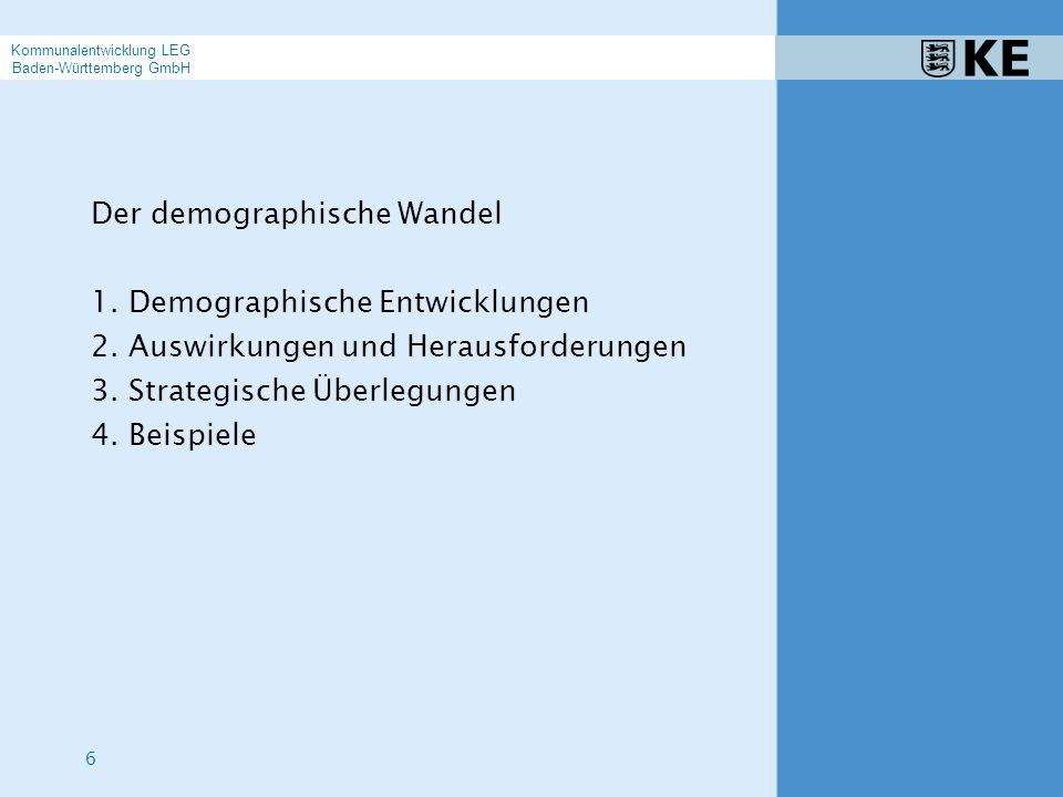 6 Der demographische Wandel 1.Demographische Entwicklungen 2.