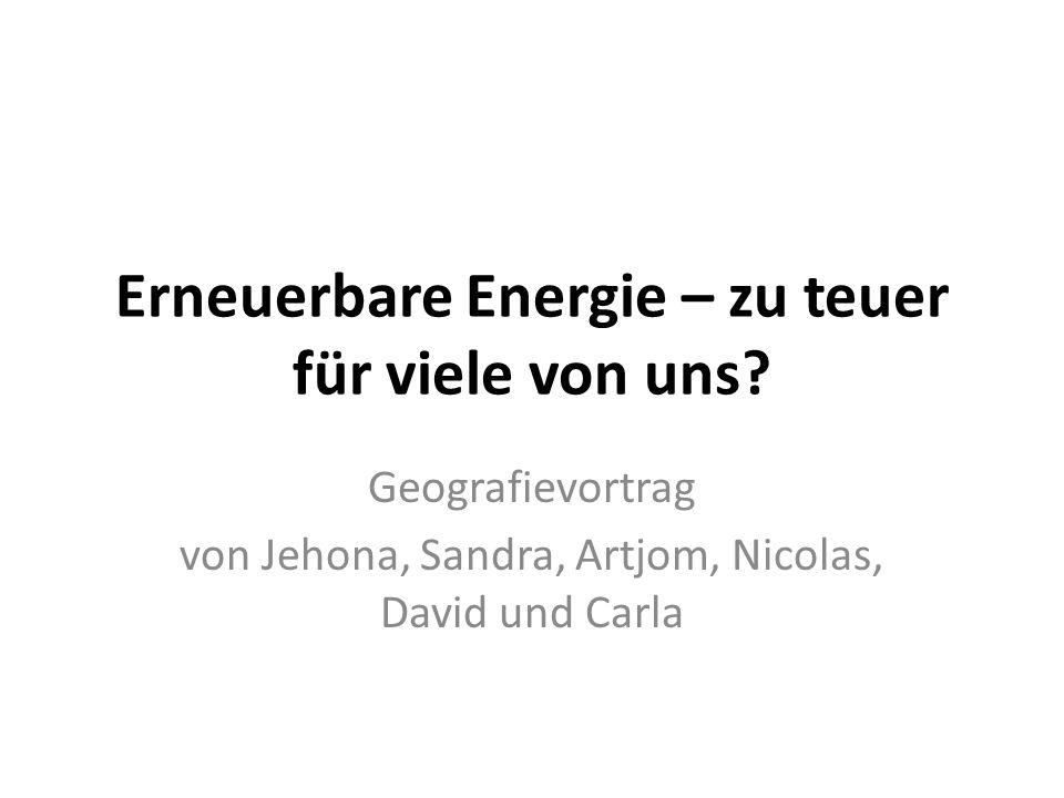Erneuerbare Energie – zu teuer für viele von uns.