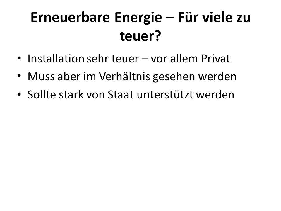 Erneuerbare Energie – Für viele zu teuer.