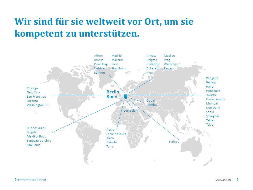 © Germany Trade & Investwww.gtai.de 3 Wir sind für sie weltweit vor Ort, um sie kompetent zu unterstützen.