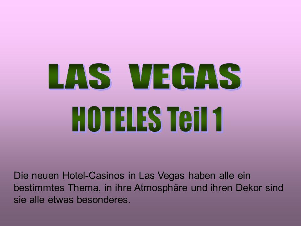Die neuen Hotel-Casinos in Las Vegas haben alle ein bestimmtes Thema, in ihre Atmosphäre und ihren Dekor sind sie alle etwas besonderes.