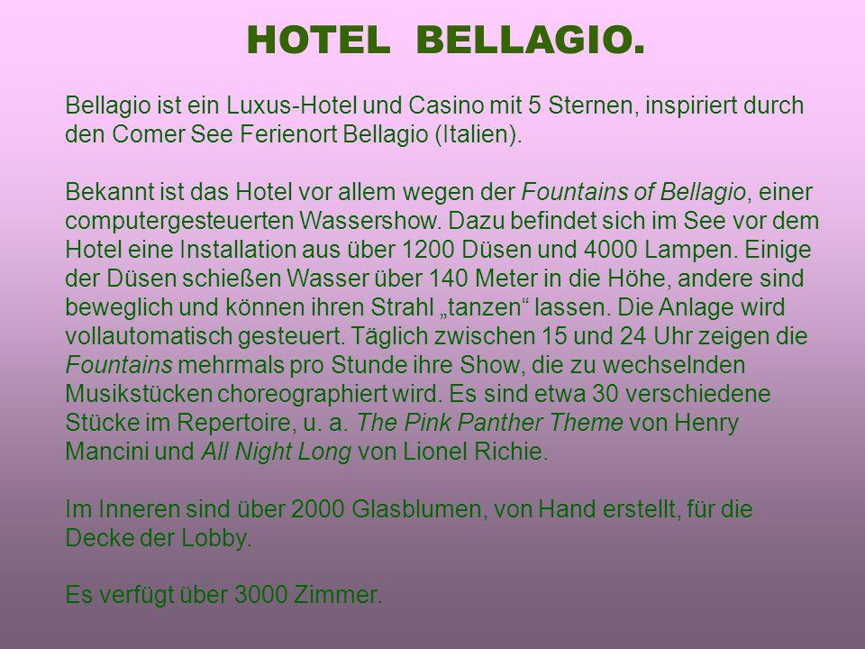 HOTEL BELLAGIO. Bellagio ist ein Luxus-Hotel und Casino mit 5 Sternen, inspiriert durch den Comer See Ferienort Bellagio (Italien). Bekannt ist das Ho