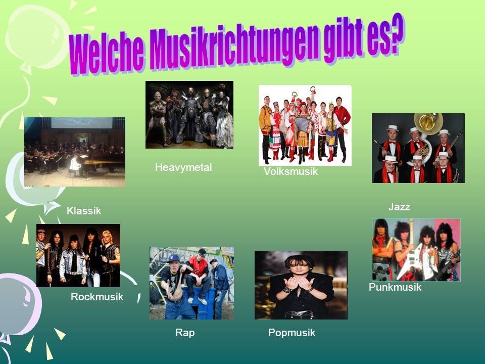 Jazz Volksmusik PopmusikRap Heavymetal Klassik Rockmusik Punkmusik