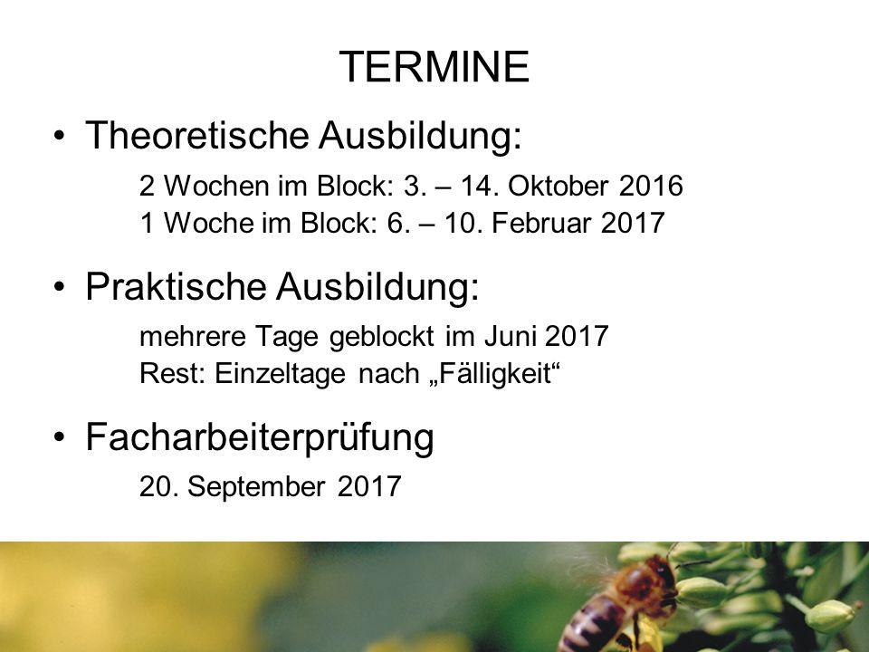TERMINE Theoretische Ausbildung: 2 Wochen im Block: 3. – 14. Oktober 2016 1 Woche im Block: 6. – 10. Februar 2017 Praktische Ausbildung: mehrere Tage