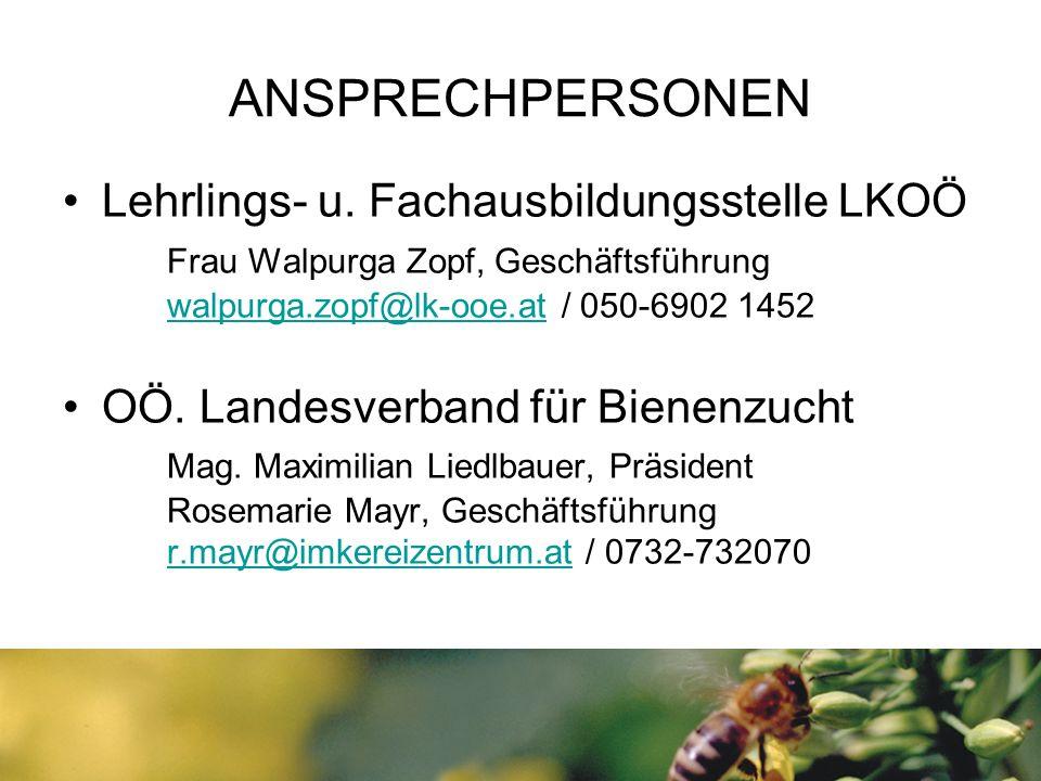 ANSPRECHPERSONEN Lehrlings- u. Fachausbildungsstelle LKOÖ Frau Walpurga Zopf, Geschäftsführung walpurga.zopf@lk-ooe.at / 050-6902 1452 walpurga.zopf@l