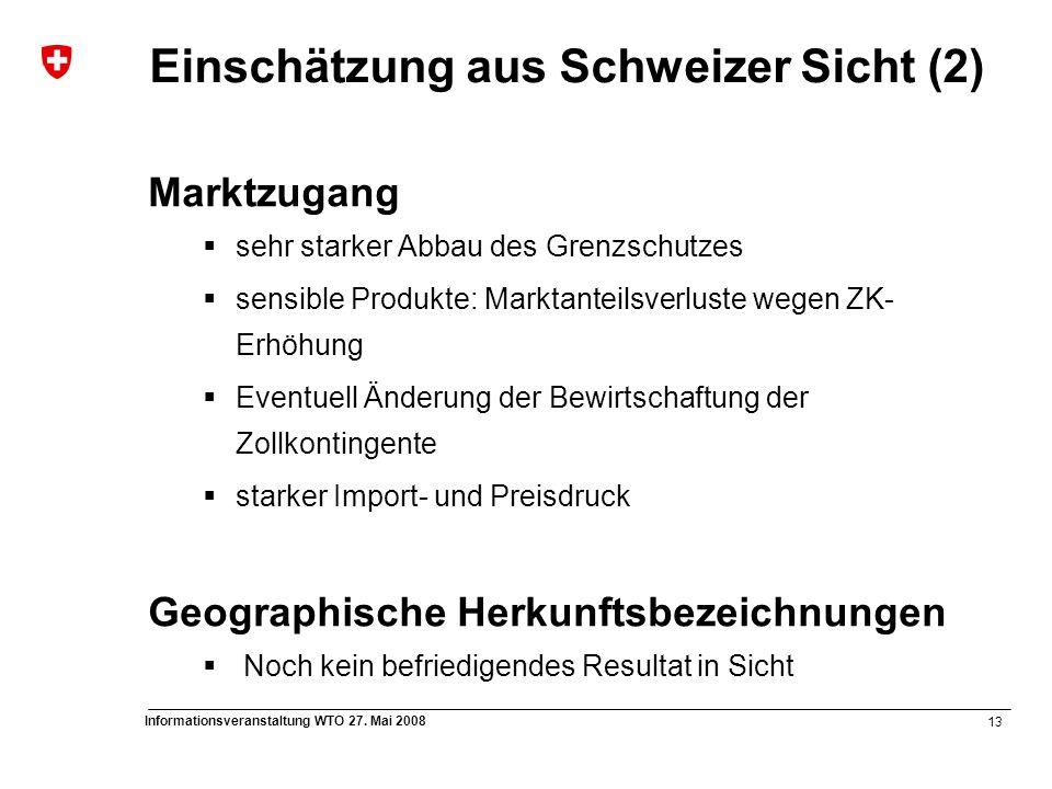13 Informationsveranstaltung WTO 27. Mai 2008 Marktzugang  sehr starker Abbau des Grenzschutzes  sensible Produkte: Marktanteilsverluste wegen ZK- E