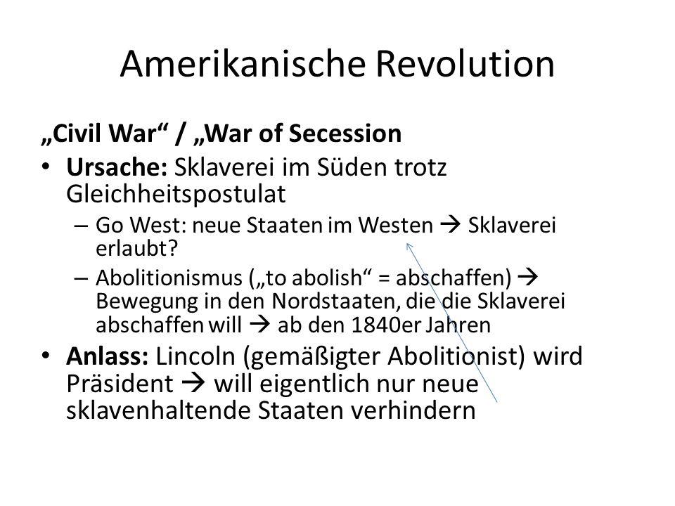 """Amerikanische Revolution """"Civil War"""" / """"War of Secession Ursache: Sklaverei im Süden trotz Gleichheitspostulat – Go West: neue Staaten im Westen  Skl"""
