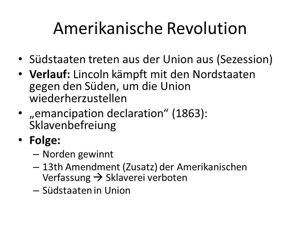 Amerikanische Revolution Südstaaten treten aus der Union aus (Sezession) Verlauf: Lincoln kämpft mit den Nordstaaten gegen den Süden, um die Union wie