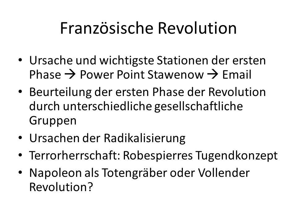 Französische Revolution Ursache und wichtigste Stationen der ersten Phase  Power Point Stawenow  Email Beurteilung der ersten Phase der Revolution d