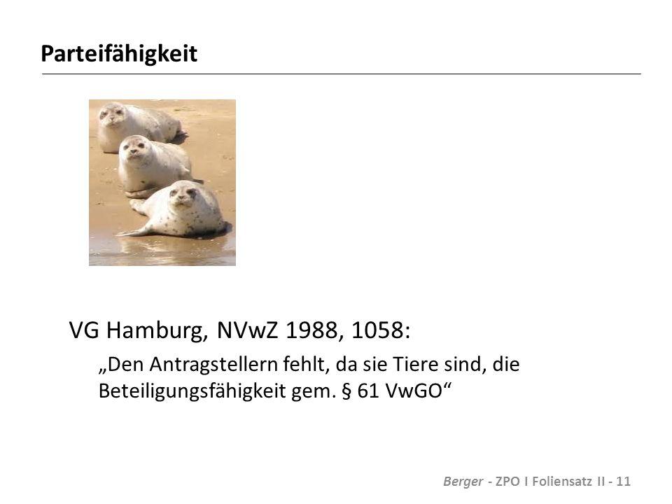 """Parteifähigkeit VG Hamburg, NVwZ 1988, 1058: """"Den Antragstellern fehlt, da sie Tiere sind, die Beteiligungsfähigkeit gem."""