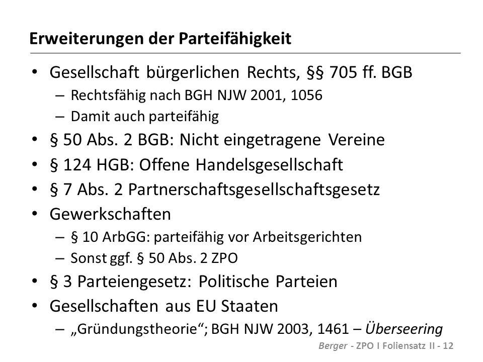 Erweiterungen der Parteifähigkeit Gesellschaft bürgerlichen Rechts, §§ 705 ff.