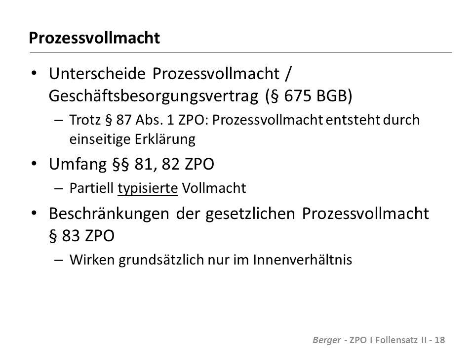 Prozessvollmacht Unterscheide Prozessvollmacht / Geschäftsbesorgungsvertrag (§ 675 BGB) – Trotz § 87 Abs.