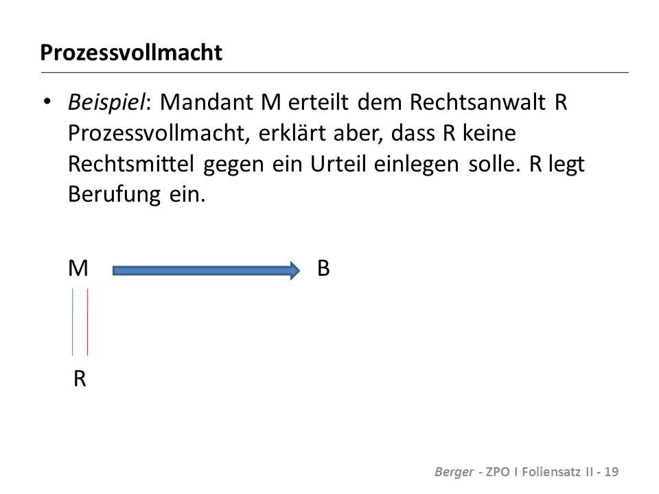 Prozessvollmacht Beispiel: Mandant M erteilt dem Rechtsanwalt R Prozessvollmacht, erklärt aber, dass R keine Rechtsmittel gegen ein Urteil einlegen solle.