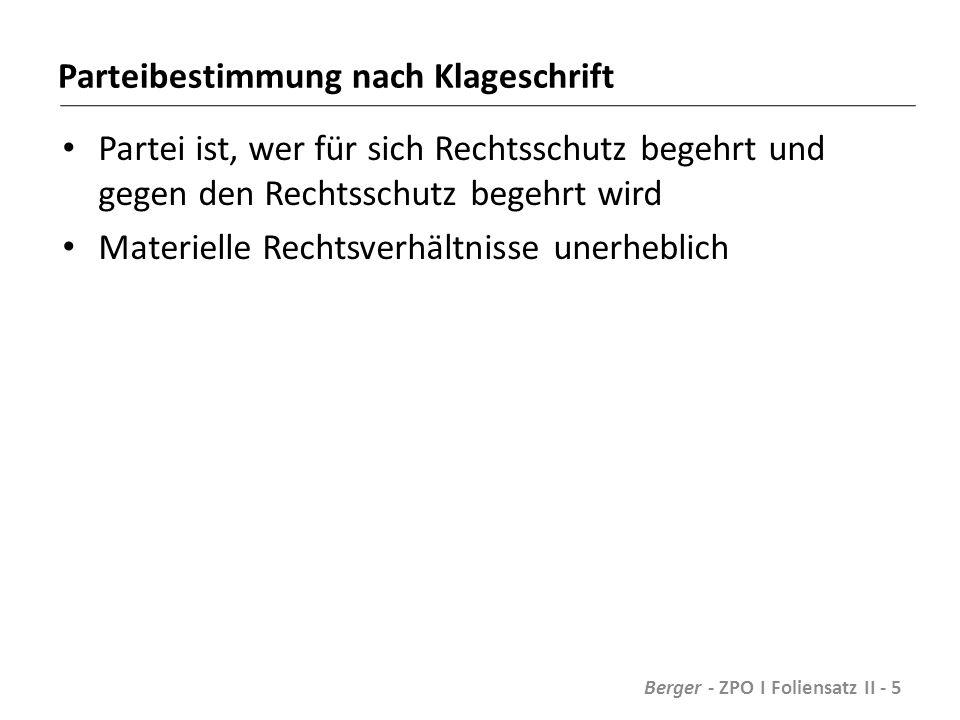 """Sachentscheidungsvoraussetzungen Berger - ZPO I Foliensatz II - 76 GerichtParteiStreitgegenstand Deutsche Gerichtsbarkeit ExistenzBestimmter Klageantrag Internationale Zuständigkeit ParteifähigkeitKeine entgegenstehende Rechtskraft Sachliche ZuständigkeitProzessfähigkeit - oder gesetzliche Vertretung Keine anderweitige Rechtshängigkeit Örtlich ZuständigkeitVollmacht des Vertreters""""Rechtsschutzbedürfnis Funktionelle Zuständigkeit ProzessführungsbefugnisGgf."""