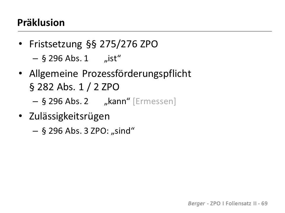 Präklusion Fristsetzung §§ 275/276 ZPO – § 296 Abs.