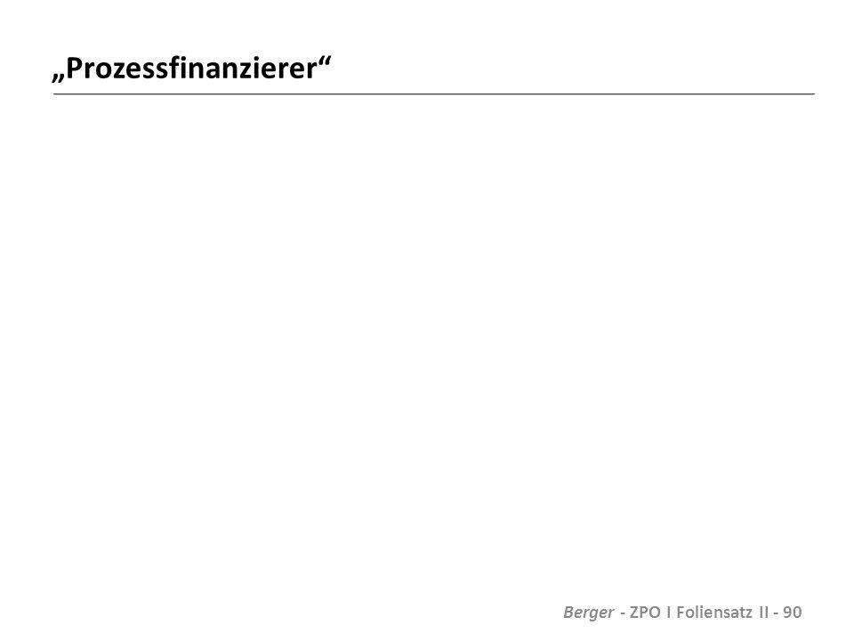 """Prozessfinanzierer Berger - ZPO I Foliensatz II - 90"