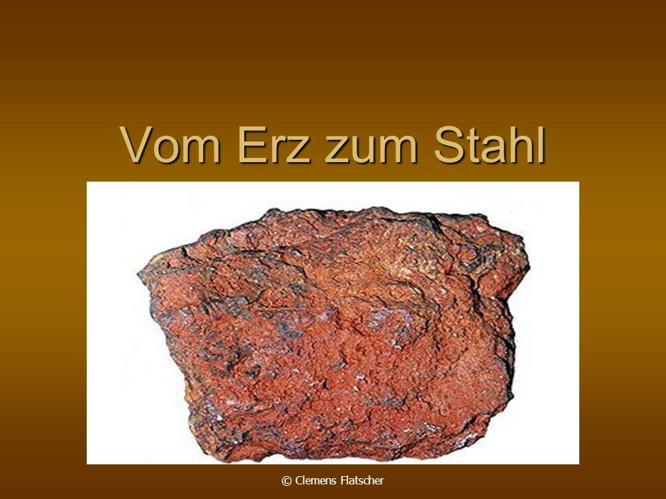 © Clemens Flatscher Vom Erz zum Stahl