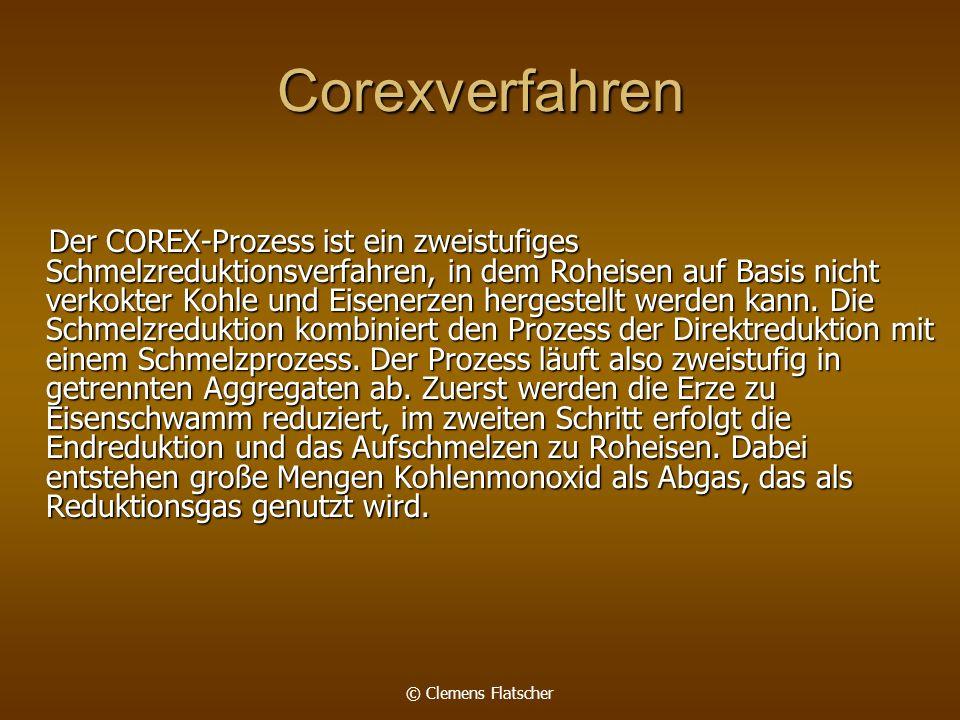Corexverfahren Der COREX-Prozess ist ein zweistufiges Schmelzreduktionsverfahren, in dem Roheisen auf Basis nicht verkokter Kohle und Eisenerzen hergestellt werden kann.