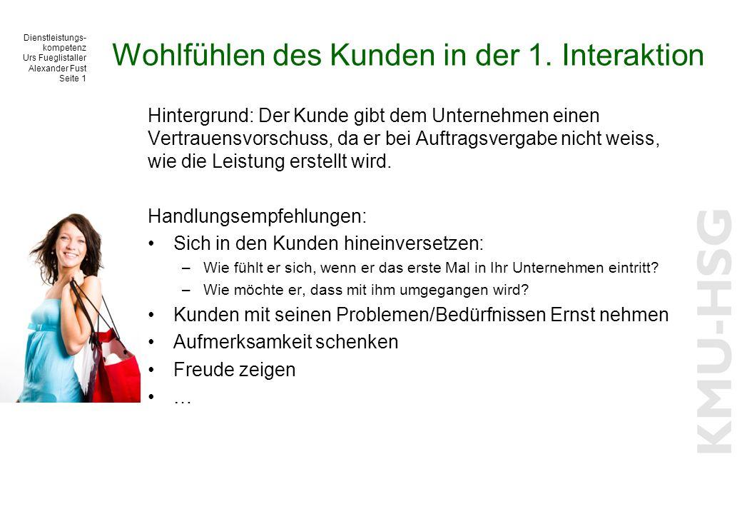 Dienstleistungs- kompetenz Urs Fueglistaller Alexander Fust Seite 1 Wohlfühlen des Kunden in der 1.