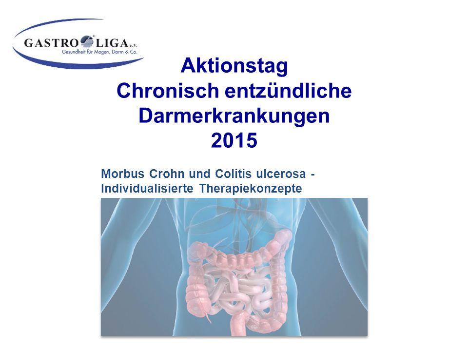 Morbus Crohn und Colitis ulcerosa - Individualisierte Therapiekonzepte Aktionstag Chronisch entzündliche Darmerkrankungen 2015