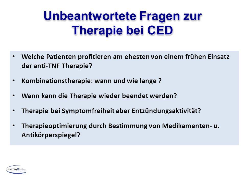 Unbeantwortete Fragen zur Therapie bei CED Welche Patienten profitieren am ehesten von einem frühen Einsatz der anti-TNF Therapie? Kombinationstherapi