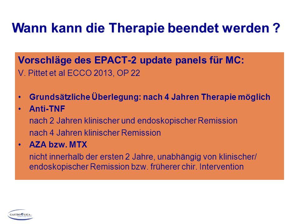 Vorschläge des EPACT-2 update panels für MC: V. Pittet et al ECCO 2013, OP 22 Grundsätzliche Überlegung: nach 4 Jahren Therapie möglich Anti-TNF nach