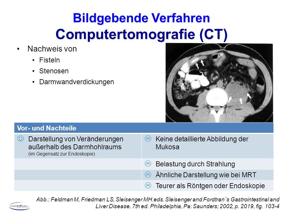 Bildgebende Verfahren Computertomografie (CT) Nachweis von Fisteln Stenosen Darmwandverdickungen Abb.: Feldman M, Friedman LS, Sleisenger MH.eds. Slei