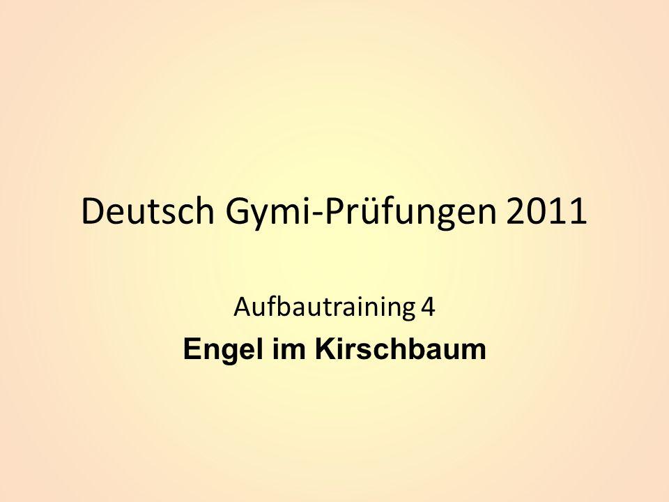 Deutsch Gymi-Prüfungen 2011 Aufbautraining 4 Engel im Kirschbaum