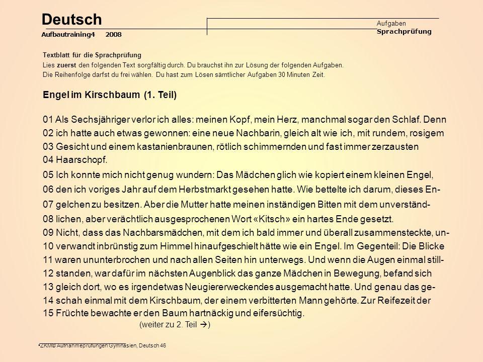 ZKM© Aufnahmeprüfungen Gymnasien, Deutsch 46 Deutsch Aufgaben Sprachprüfung Aufbautraining4 2008 Textblatt für die Sprachprüfung Lies zuerst den folgenden Text sorgfältig durch.