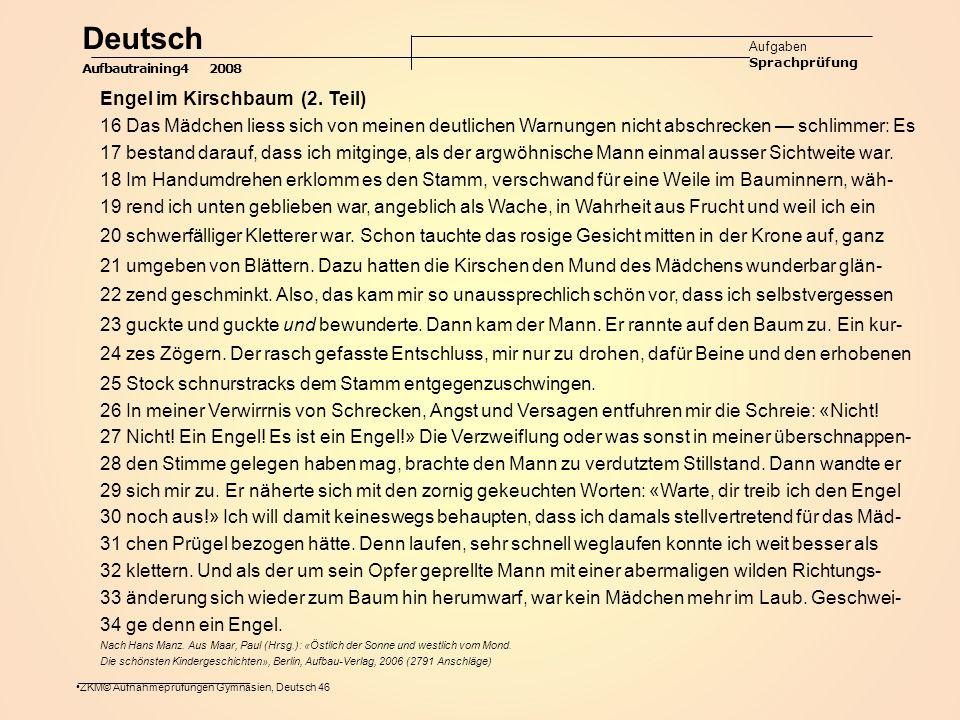 ZKM© Aufnahmeprüfungen Gymnasien, Deutsch 46 Deutsch Aufgaben Sprachprüfung Aufbautraining4 2008 Engel im Kirschbaum (2.