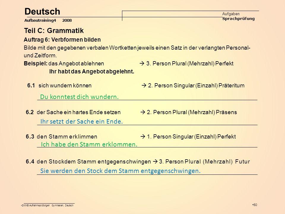 ZKM© Aufnahmeprüfungen Gymnasien, Deutsch 50 6.2 der Sache ein hartes Ende setzen  2.