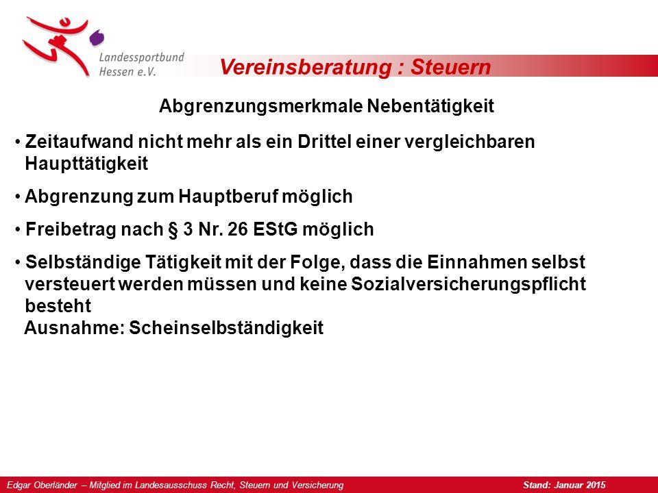 Vereinsberatung : Steuern Hinweise Edgar Oberländer – Mitglied im Landesausschuss Recht, Steuern und Versicherung Stand: Januar 2015 Ein Vertragsabschluss darf nur vom Vereinsvorstand im Sinne des § 26 BGB geschlossen werden.