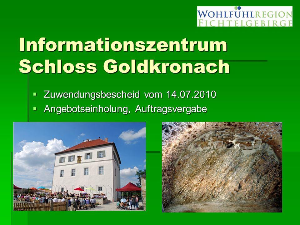 Informationszentrum Schloss Goldkronach  Zuwendungsbescheid vom 14.07.2010  Angebotseinholung, Auftragsvergabe