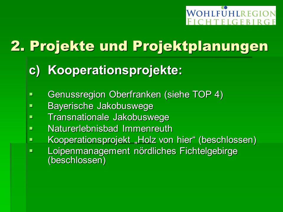 2. Projekte und Projektplanungen c)Kooperationsprojekte:  Genussregion Oberfranken (siehe TOP 4)  Bayerische Jakobuswege  Transnationale Jakobusweg