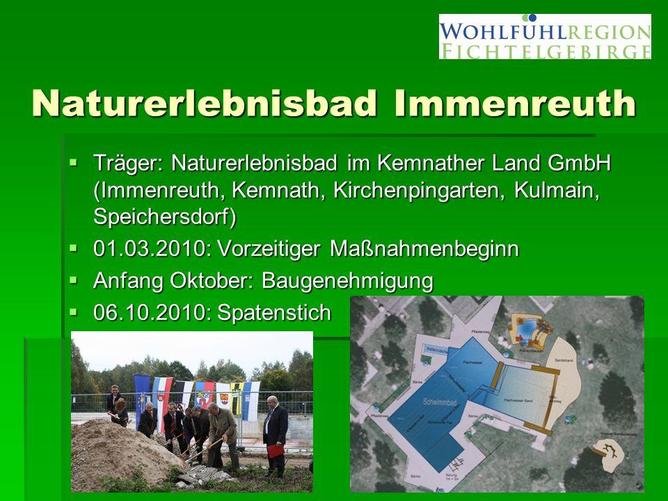 Naturerlebnisbad Immenreuth  Träger: Naturerlebnisbad im Kemnather Land GmbH (Immenreuth, Kemnath, Kirchenpingarten, Kulmain, Speichersdorf)  01.03.