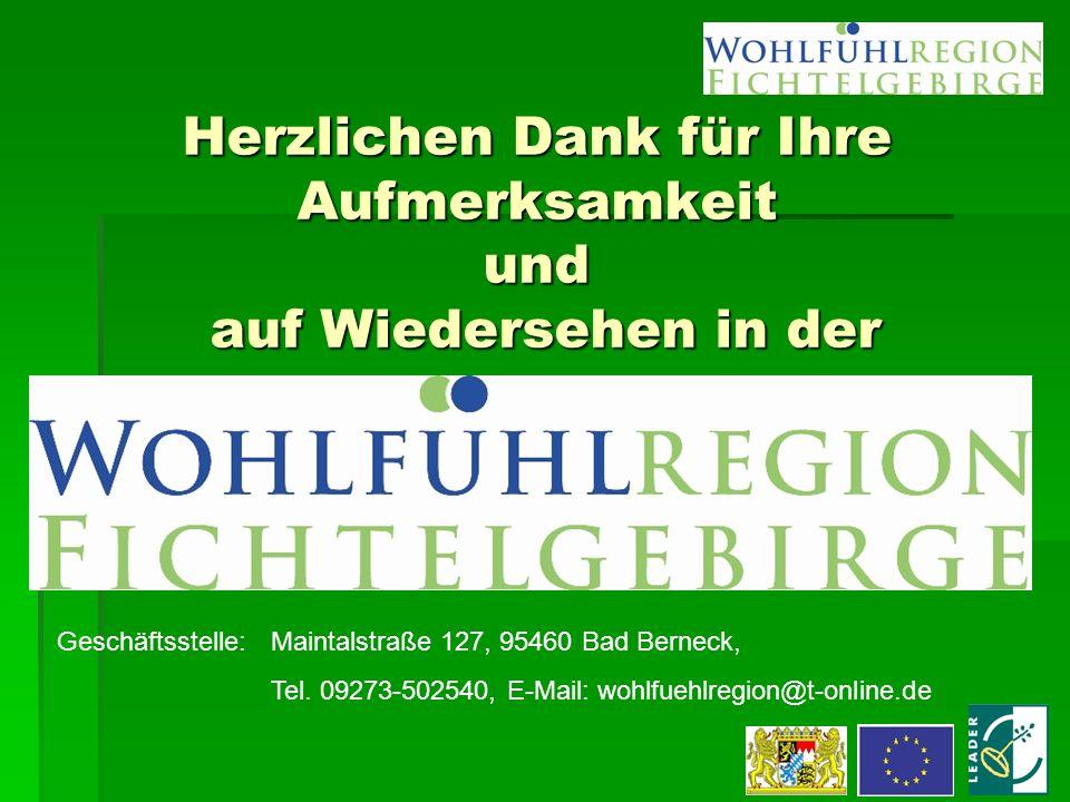 Herzlichen Dank für Ihre Aufmerksamkeit und auf Wiedersehen in der Geschäftsstelle: Maintalstraße 127, 95460 Bad Berneck, Tel. 09273-502540, E-Mail: w