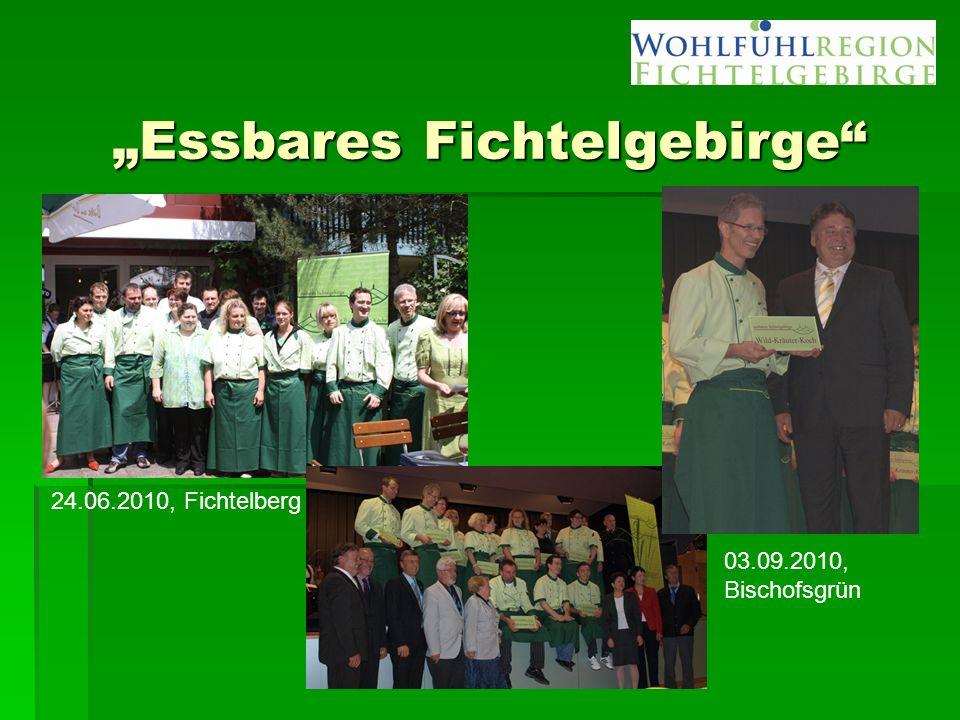 """""""Essbares Fichtelgebirge"""" 24.06.2010, Fichtelberg 03.09.2010, Bischofsgrün"""