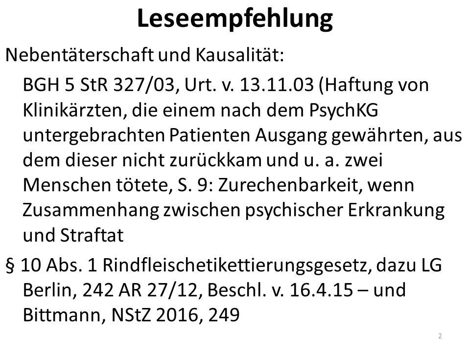 Leseempfehlung Nebentäterschaft und Kausalität: BGH 5 StR 327/03, Urt. v. 13.11.03 (Haftung von Klinikärzten, die einem nach dem PsychKG untergebracht
