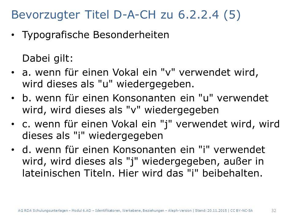 Bevorzugter Titel D-A-CH zu 6.2.2.4 (5) Typografische Besonderheiten Dabei gilt: a.